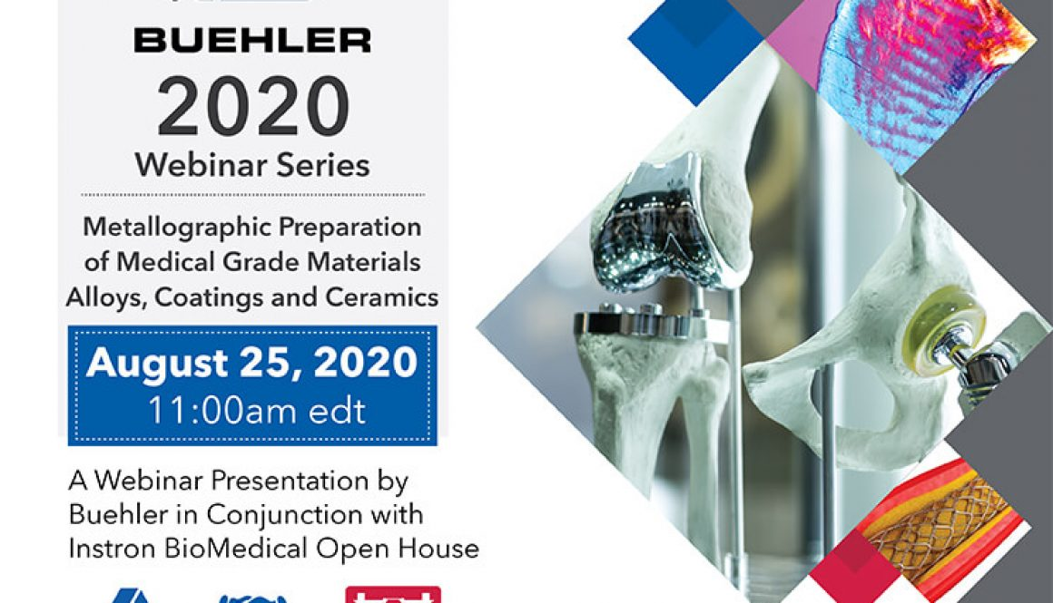 Webinar Presentation by Buehler in Conjunction with Instron BioMedical Open House